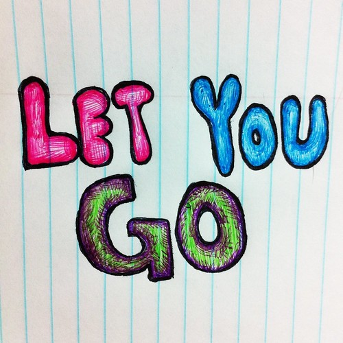 """Let you go"""