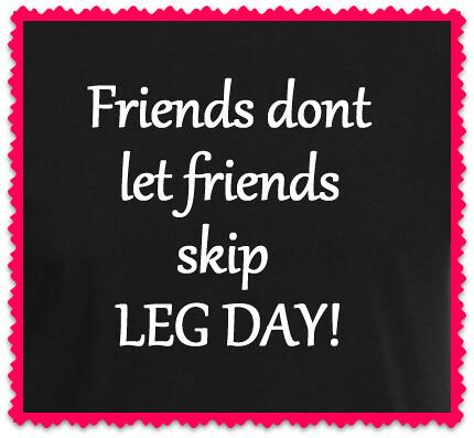 Friends-Dont-Let-Friends-Skip-Leg-Day-Gym-Top
