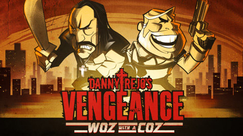 Danny's Trejo Vengeance: Woz With a Coz