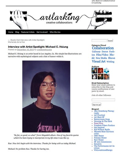 Check out this cool interview w/ Artlarking ! by Michael C. Hsiung