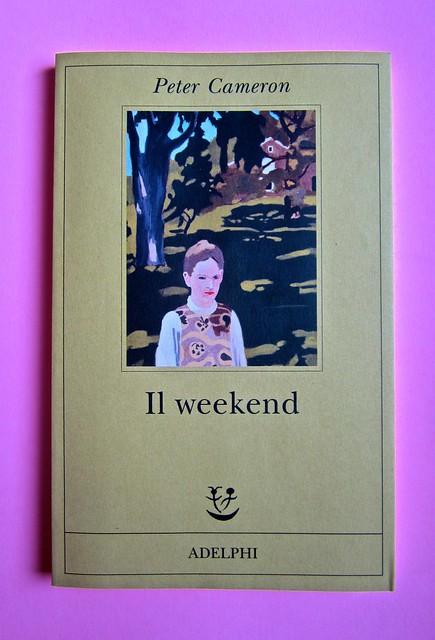Peter Cameron, Il weekend. Adelphi edizioni 2013. [resp. grafiche non indicate]; alla cop.: Fairfield Porter: Sotto gli olmi, 1972 ©Pennsylvania Ac. of the fine arts. Copertina (part.), 1