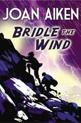 Joan Aiken, Bridle the Wind