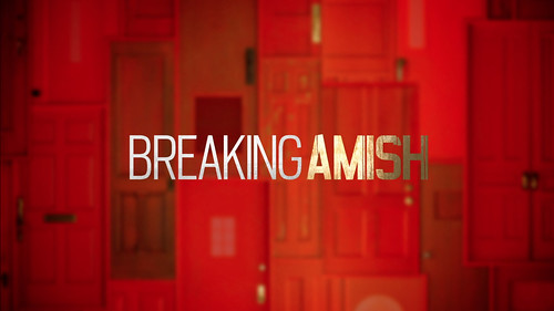 TLC's 'Breaking Amish' by Discovery Communications