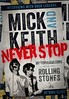 Mick and Keith – Never Stop – My Conversations with the Rolling Stones