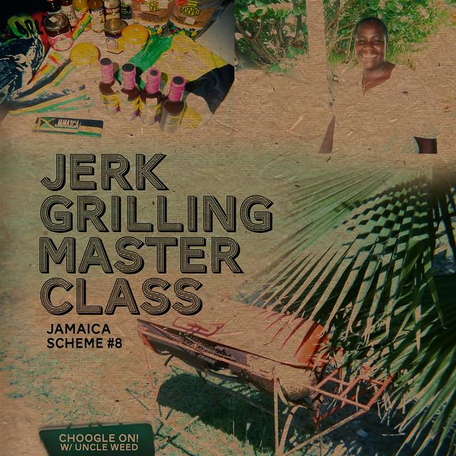 Jerk Grilling Master Class ~ Choogle On Jamaica Scheme #8