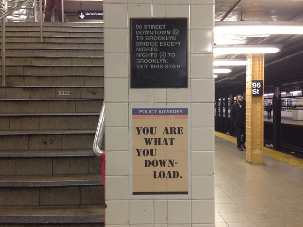 POLICY ADVISORY You are what you download. (96th St; downtown 6)