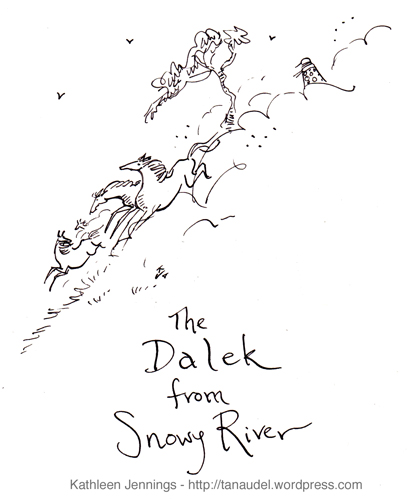 The Dalek from Snowy River
