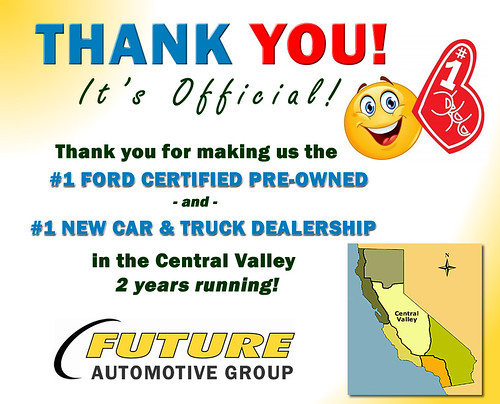 Thank you for making us the NUMBER ONE Ford Certified, New Car and Truck Dealership in the Central Valley!