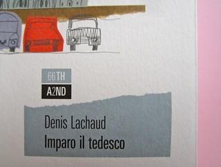 Denis Lachaud, Imparo il tedesco. 66THAND2ND 2013. Progetto grafico: Silvana Amatao, Marta B Dau. Alla cop.: disegno di Julia Binfield. Copertina (part.), 5