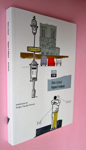 Denis Lachaud, Imparo il tedesco. 66THAND2ND 2013. Progetto grafico: Silvana Amatao, Marta B Dau. Alla cop.: disegno di Julia Binfield. Dorso, copertina (part.), 1