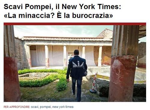 POMPEI ARCHEOLOGIA e BENI CULTURALI: The latest Threat to Pompeii's Treasures: Italy's Red Tape | Scavi Pompei, il New York Times: «La minaccia? È la burocrazia» THE NEW YORK TIMES & IL MATTINO (20/04/2013). by Martin G. Conde
