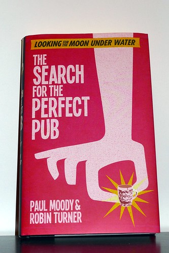 The Search for the Perfect Pub by Paul Moody and Robin Turner