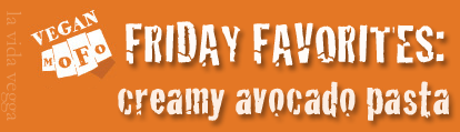 "White MoFo fist logo on an orange background with the text ""Friday Favorite: Creamy Avocado Pasta."""