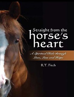 Straight from the Horse's Heart by R.T Fitch