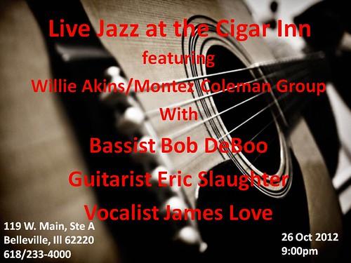 Willie Akins-Montez Coleman Group @ Cigar Inn 26 Oct
