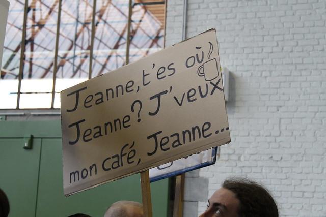 """""""Jeanne,t'es où Jeanne? J'veux mon café, Jeanne..."""""""