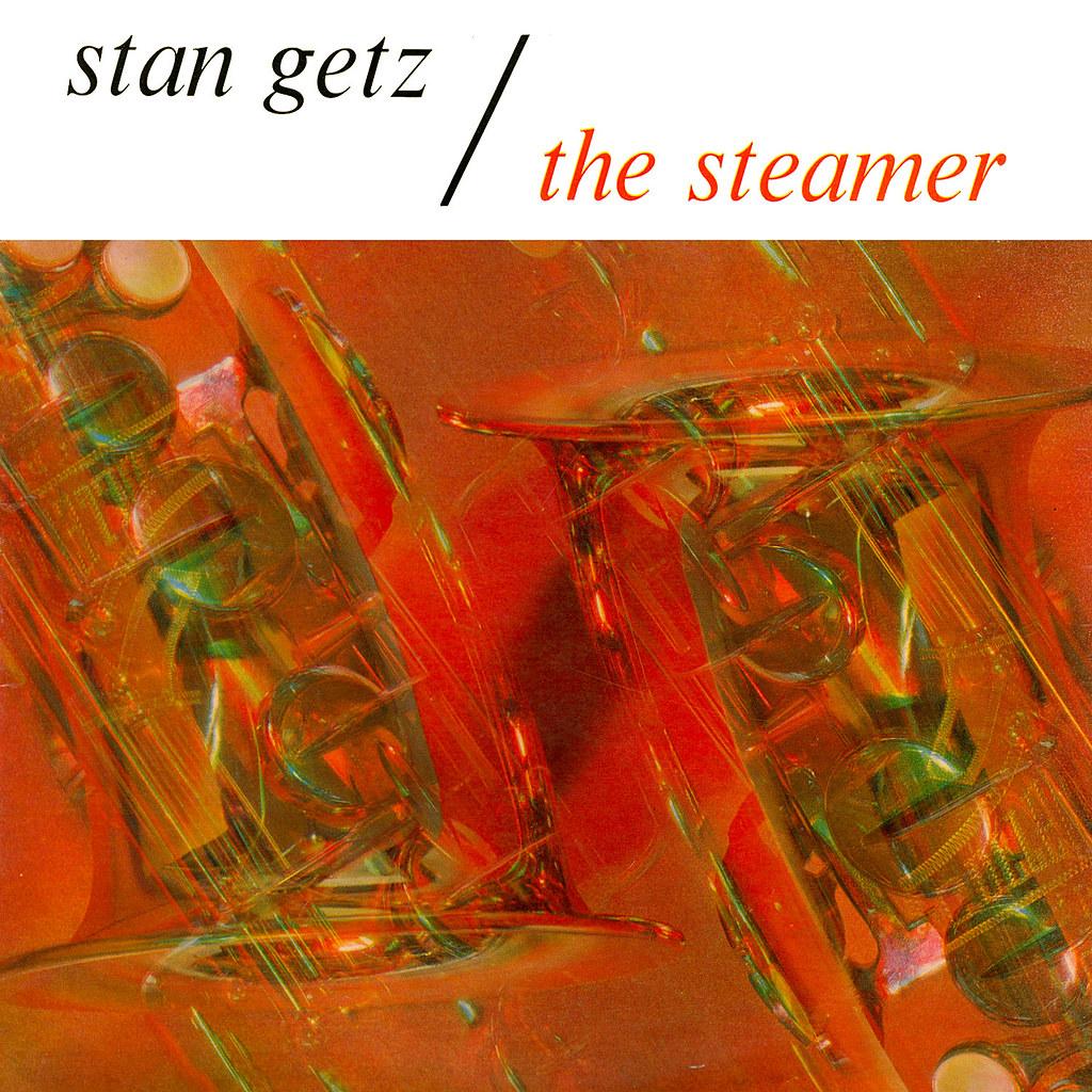 Stan Getz - The Steamer