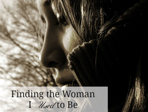 Finding the Woman I Used to Be