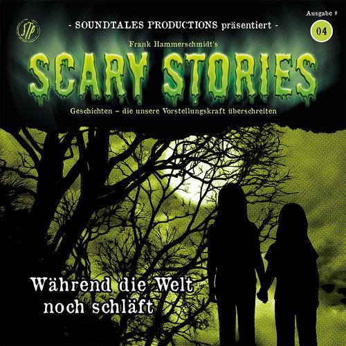 Scary Stories 4 - Während die Welt noch schläft (Soundtales Productions)