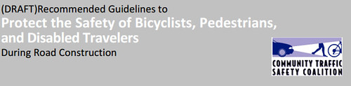 """Guidelines to Protect the Safety of Bicyclists, Pedestrians and Disabled Travelers  During Road Construction"