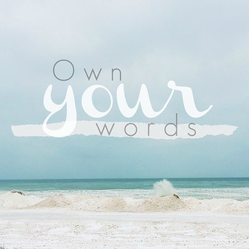 Own your words