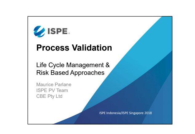 Share Materi Seminar ISPE tentang Validasi Proses 2018