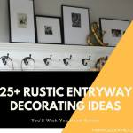 25+ Rustic Entryway Decorating Ideas that Every Guest Will Love