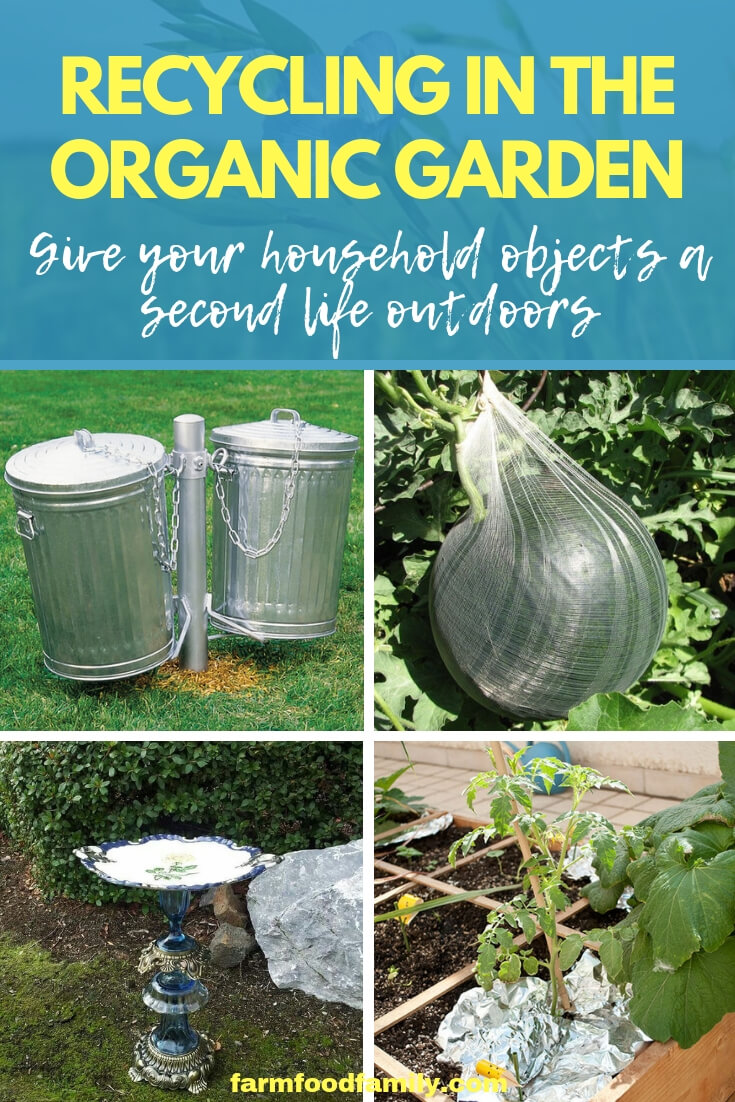 Recycle your household waste into useful items for the organic garden.