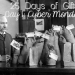 25 Days of Gifts: Cyber Monday