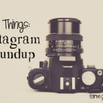Four things: Instagram Roundup