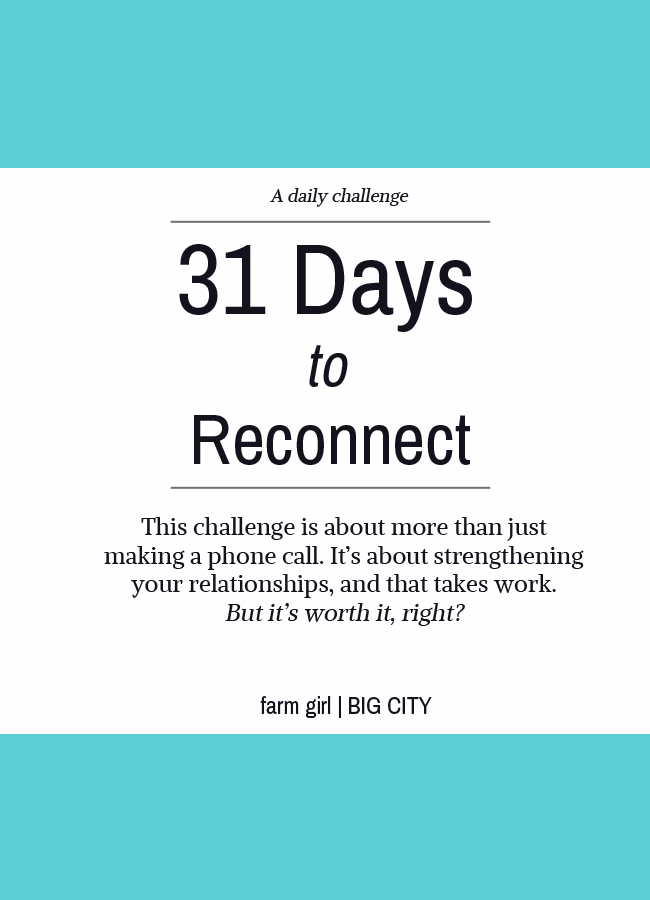 31 Day Challenge to reconnect with the people who are most important in your life.