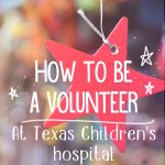 How to become a volunteer at Texan's Children Hospital