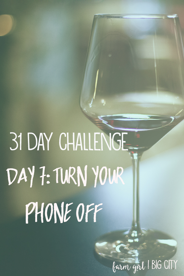 Take the free 31 day challenge to build and strengthen your connections with the people you care about most in your life! Day 7 - turn your phone off #31dayscloser