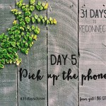 31 day challenge | Day 5: Pick up the phone