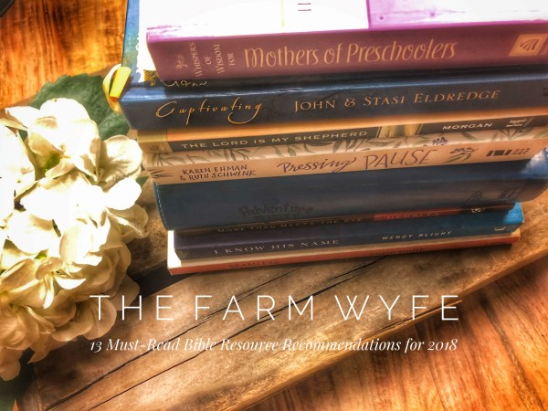 top 13 bible resources for your family by farmwyfe.com