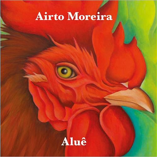 """Airto Moreira, """"Aluê"""", 2017"""