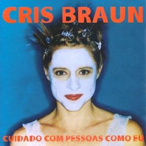 """""""Cuidado com Pessoas Como Eu"""" (1998), de Cris Braun"""