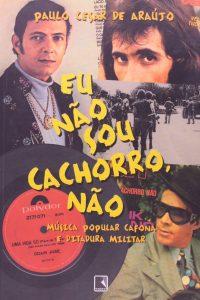 """""""Eu Não Sou Cachorro, Não"""" (2002), de Paulo Cesar de Araújo"""