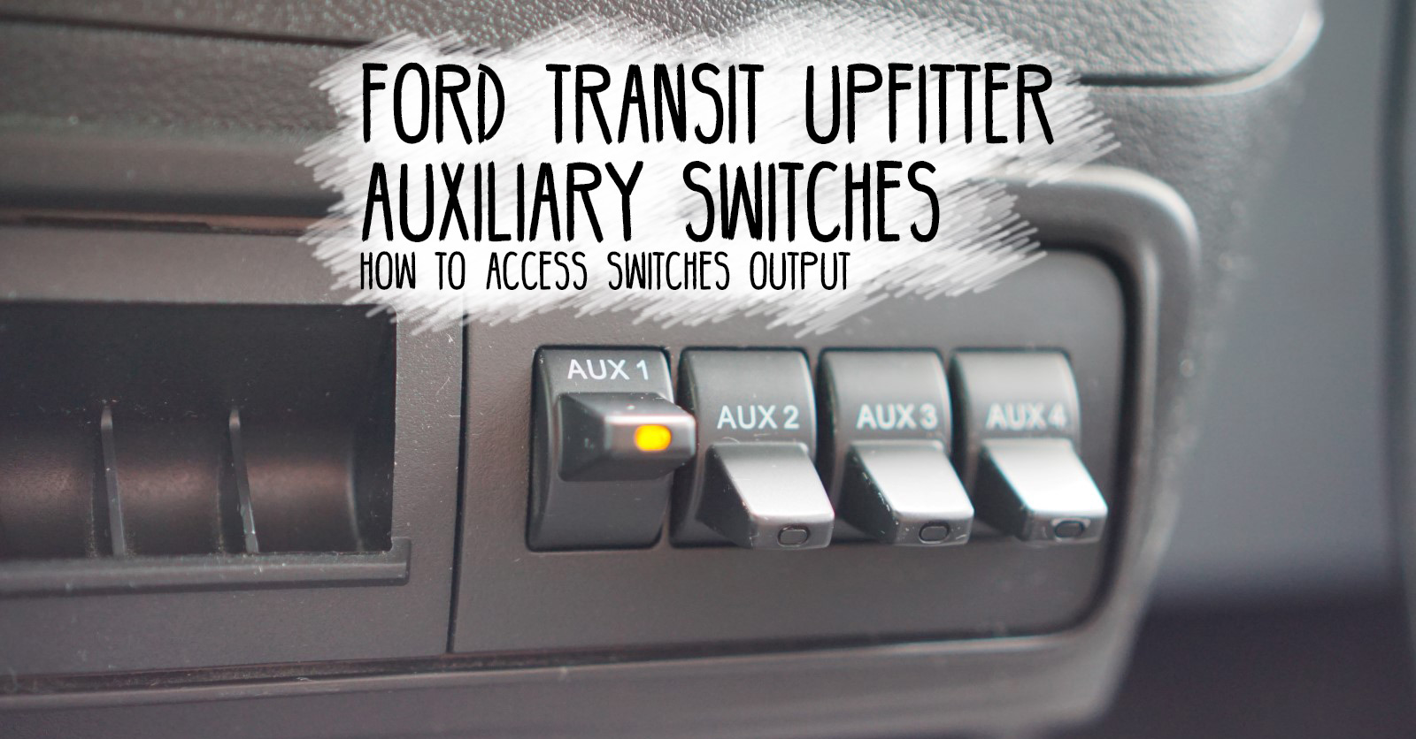 Ford Transit Upfitter Auxiliary Switches Faroutride