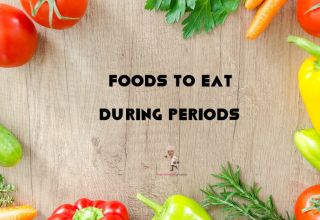 Best Foods To Eat During Periods