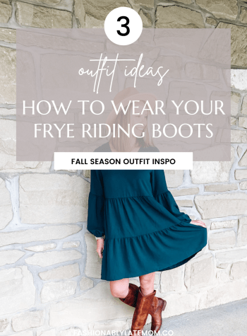 Frye Riding Boots for Fall featured by top Pittsburgh mom fashion blogger, Fashionably Late Mom