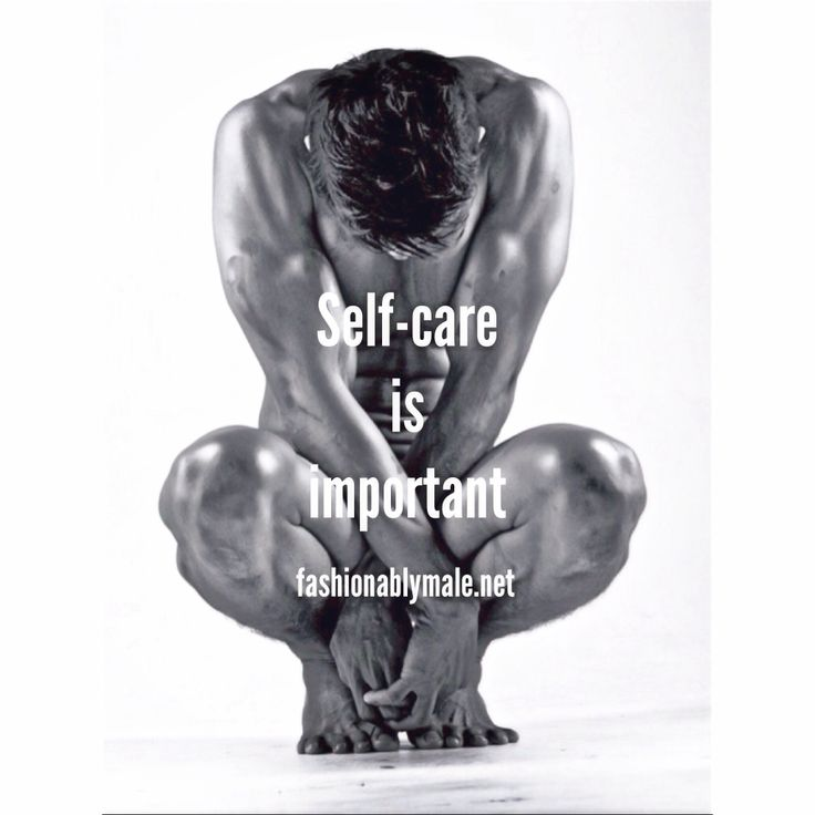Self-care is important by Fashionably Male (Actually I do not own this picture, if you please know about the photographer I hope doesn't get mad at me)