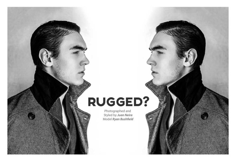 """Fashionably Male presents: """"RUGGED"""" by Juan Neira"""