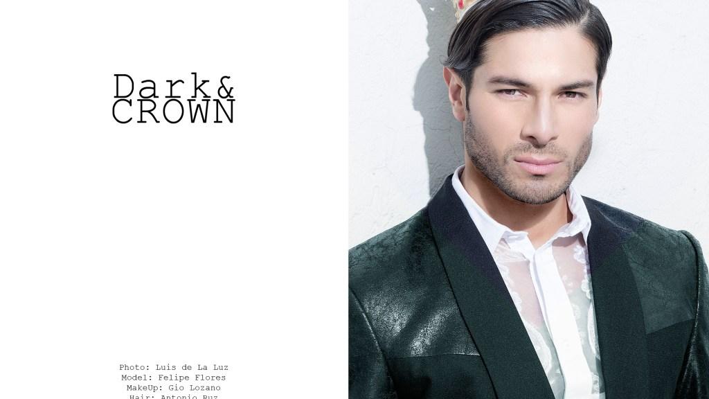 Dark&Crown: Felipe Flores by Luis De La Luz