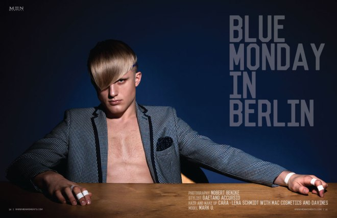 "Men Moments Magazine presents ""Blue Monday in Berlin"" a Photography by Nobert Benike and Stylist: Gaetano Accursio Hair and Make up: Cara-lena Schmidt with Mac cosmetics and Davines"