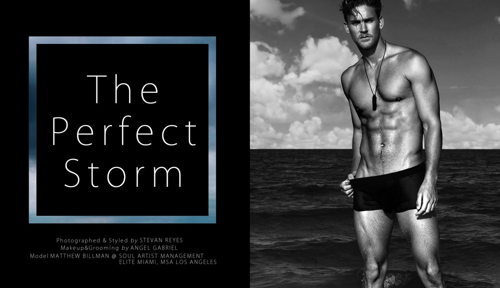 "I know you like this kind of beach sessions with fresh new faces, well this is an exclusive work by photographer Stevan Reyes starring by male model Matthew Billman represented by Soul Artist Management, MSA Models LA, and Elite Models Miami. Exclusive shot entitled ""The Perfect Storm"", with a grooming by Angel Gabriel. Thanks by Stevan and Matthew beautiful work!!!!"