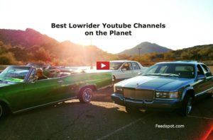 Top 20 Lowrider Youtube Channels To Follow In 2018