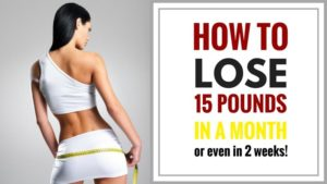 26 Easy Ways to Lose 15 Pounds in 2 Weeks