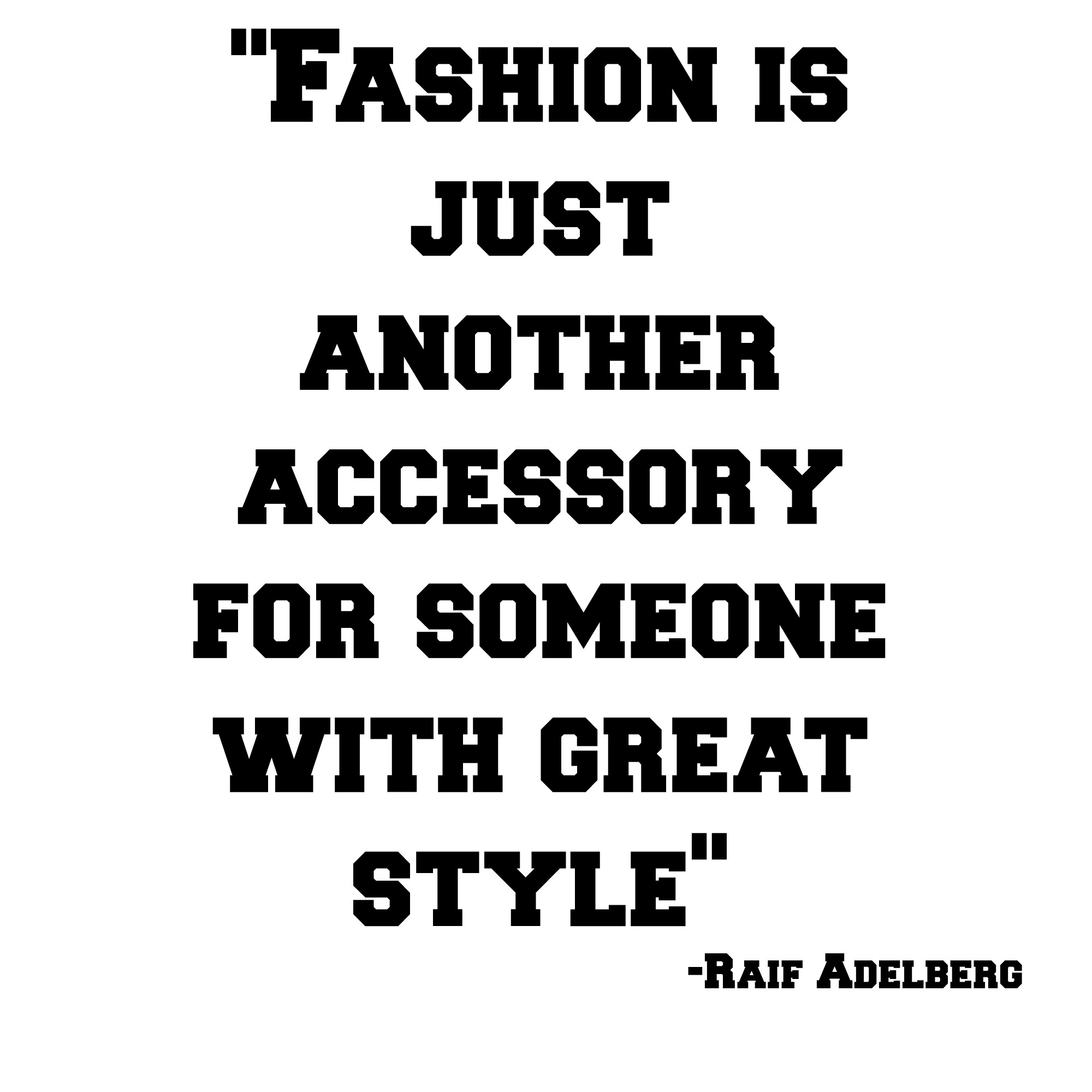Style Quote Of The Week Raif Adelberg