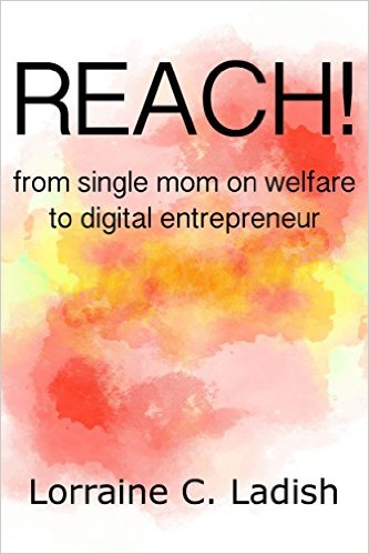 REACH! from single mom on welfare to digital entreprenuer